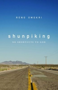 Shunpiking: No Shortcuts to God